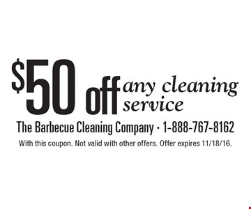$50 off any cleaning service. With this coupon. Not valid with other offers. Offer expires 11/18/16.