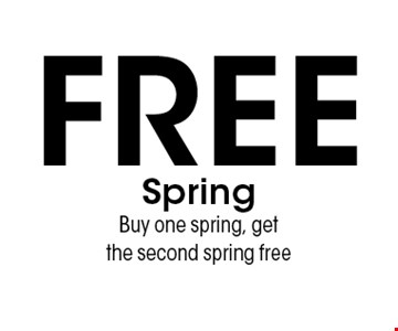 FREE Spring Buy one spring, get the second spring free. Expires 11/18/16