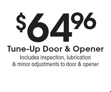 $64.96 Tune-Up Door & Opener. Includes inspection, lubrication & minor adjustments to door & opener. Expires 12/16/16.