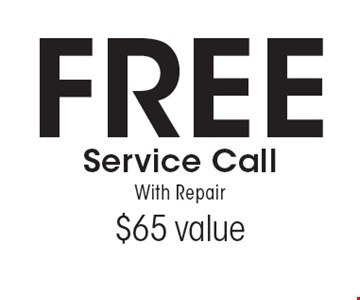 Free Service Call With Repair $65 value. Expires 2/10/17