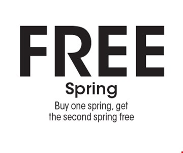 Free Spring. Buy one spring, get the second spring free. Expires 2/10/17