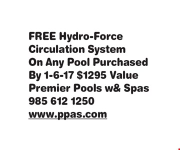 FREE Hydro-Force Circulation System On Any Pool PurchasedBy 1-6-17. $1295 Value.