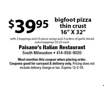 $39.95 bigfoot pizza thin crust 16
