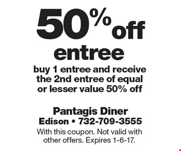 50% off entree. Buy 1 entree and receive the 2nd entree of equal or lesser value 50% off. With this coupon. Not valid with other offers. Expires 1-6-17.