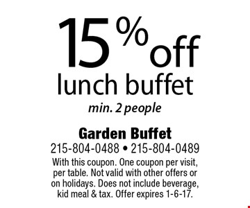 15% off lunch buffet min. 2 people. With this coupon. One coupon per visit, per table. Not valid with other offers or on holidays. Does not include beverage, kid meal & tax. Offer expires 1-6-17.