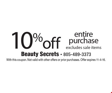 10%off entire purchase excludes sale items. With this coupon. Not valid with other offers or prior purchases. Offer expires 11-4-16.