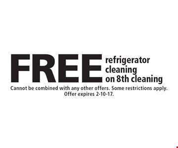 FREE refrigerator cleaning on 8th cleaning. Cannot be combined with any other offers. Some restrictions apply. Offer expires 2-10-17.