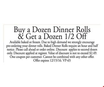 Buy a Dozen Dinner Rolls and Get a Dozen 1/2 Off