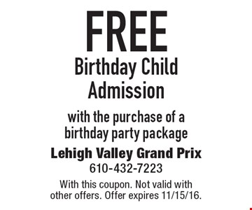 Free Birthday Child Admission with the purchase of a birthday party package. With this coupon. Not valid with other offers. Offer expires 11/15/16.