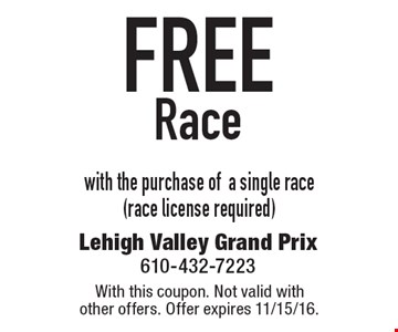 Free Race with the purchase of a single race (race license required). With this coupon. Not valid with other offers. Offer expires 11/15/16.