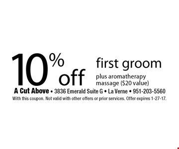 10% off first groom plus aromatherapy massage ($20 value). With this coupon. Not valid with other offers or prior services. Offer expires 1-27-17.
