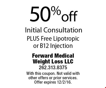 50% off Initial Consultation PLUS Free Lipotropicor B12 Injection. With this coupon. Not valid with other offers or prior services. Offer expires 12/2/16.