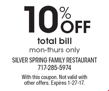 10% Off total bill, Mon-Thurs only. With this coupon. Not valid with other offers. Expires 1-27-17.