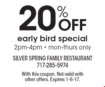 20% off early bird special 2pm-4pm. Mon-Thurs only. With this coupon. Not valid with other offers. Expires 1-6-17.