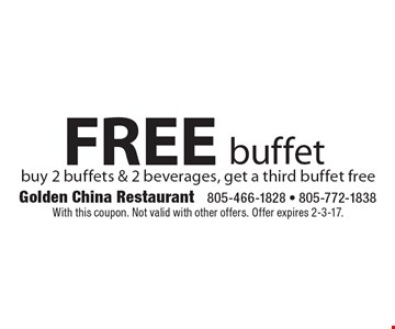 FREE buffet buy 2 buffets & 2 beverages, get a third buffet free. With this coupon. Not valid with other offers. Offer expires 2-3-17.