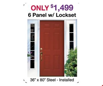 6 panel Door with lockset  Only $1499