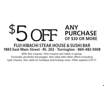 $5 off any purchase of $30 or more. With this coupon. One coupon per table or group. Excludes alcoholic beverages. Not valid with other offers including split checks. Not valid on holidays and holiday eves. Offer expires 2/3/17.