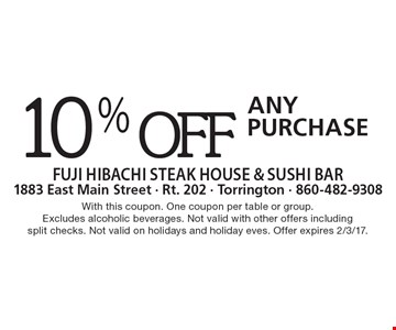 10% off any purchase. With this coupon. One coupon per table or group.Excludes alcoholic beverages. Not valid with other offers including split checks. Not valid on holidays and holiday eves. Offer expires 2/3/17.