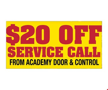 $20off  service call. From Academy Door & Control.