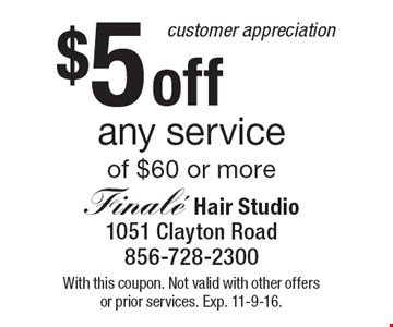$5 off any service of $60 or more. With this coupon. Not valid with other offers or prior services. Exp. 11-9-16.