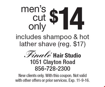 Men's cut only $14. Includes shampoo & hot lather shave (reg. $17). New clients only. With this coupon. Not valid with other offers or prior services. Exp. 11-9-16.