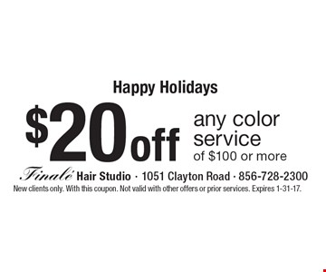 $20 off any color service of $100 or more. New clients only. With this coupon. Not valid with other offers or prior services. Expires 1-31-17.