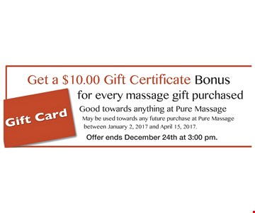 $10 Gift Certificate for every massage gift purchased.