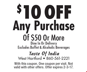 $10 OFF Any Purchase Of $50 Or More. Dine In Or Delivery. Excludes Buffet & Alcoholic Beverages. With this coupon. One coupon per visit. Not valid with other offers. Offer expires 2-3-17.