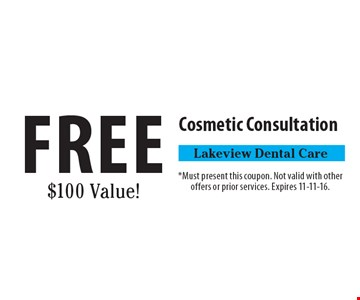 FREE Cosmetic Consultation $100 Value! *Must present this coupon. Not valid with other offers or prior services. Expires 11-11-16.