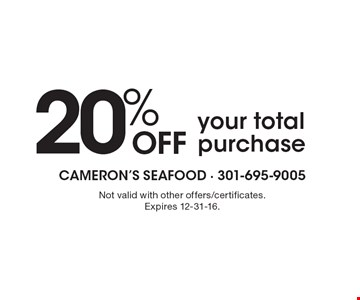 20% Off your total purchase. Not valid with other offers/certificates. Expires 12-31-16.