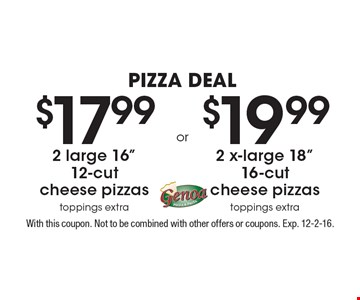 Pizza Deal! $17.99 for 2 large 16