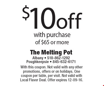 $10 off with purchase of $65 or more. With this coupon. Not valid with any other promotions, offers or on holidays. One coupon per table, per visit. Not valid with Local Flavor Deal. Offer expires 12-09-16.