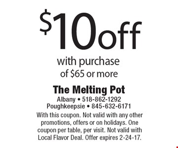 $10 off with purchase of $65 or more. With this coupon. Not valid with any other promotions, offers or on holidays. One coupon per table, per visit. Not valid with Local Flavor Deal. Offer expires 2-24-17.