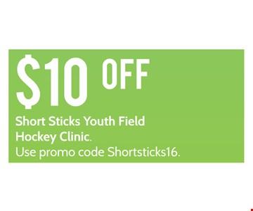 $10 off Short Sticks Youth Field Hockey Clinic