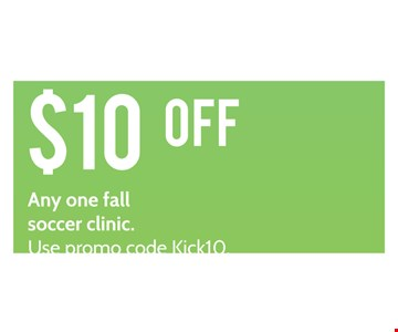 $10 off any one fall soccer clinic