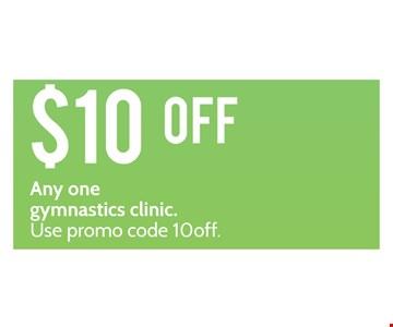 $10 off any one gymnastics clinic