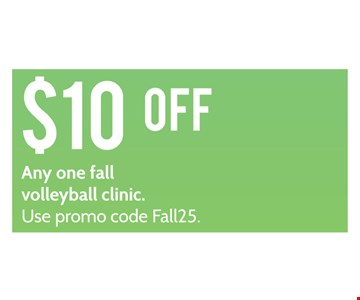 $10 off any one volleyball clinic