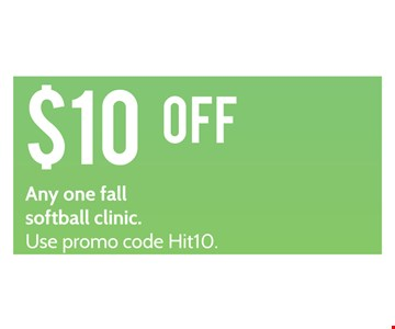 $10 off any one fall softball clinic