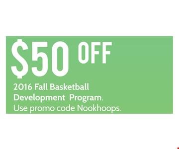 $50 off 2016 Fall Basketball Development Program