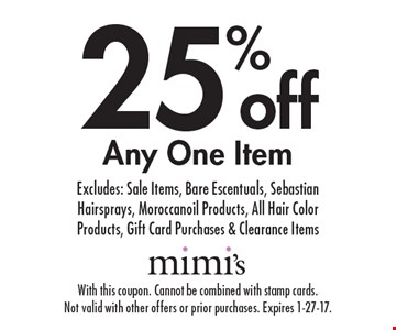 25% off Any One Item. Excludes: Sale Items, Bare Escentuals, Sebastian Hairsprays, Moroccanoil Products, All Hair Color Products, Gift Card Purchases & Clearance Items. With this coupon. Cannot be combined with stamp cards.Not valid with other offers or prior purchases. Expires 1-27-17.