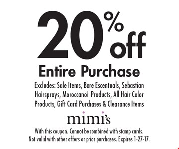 20% off Entire Purchase. Excludes: Sale Items, Bare Escentuals, Sebastian Hairsprays, Moroccanoil Products, All Hair Color Products, Gift Card Purchases & Clearance Items. With this coupon. Cannot be combined with stamp cards.Not valid with other offers or prior purchases. Expires 1-27-17.