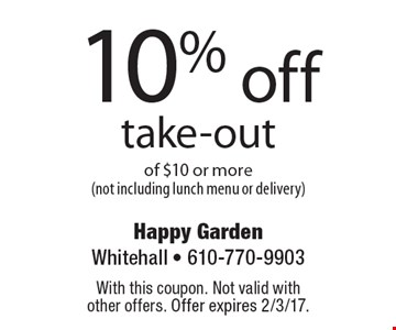 10% off take-out of $10 or more (not including lunch menu or delivery). With this coupon. Not valid with other offers. Offer expires 2/3/17.