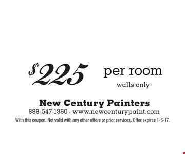 $225 per room, walls only. With this coupon. Not valid with any other offers or prior services. Offer expires 1-6-17.
