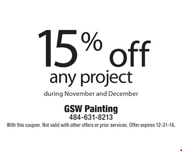 15% off any project during November and December. With this coupon. Not valid with other offers or prior services. Offer expires 12-31-16.