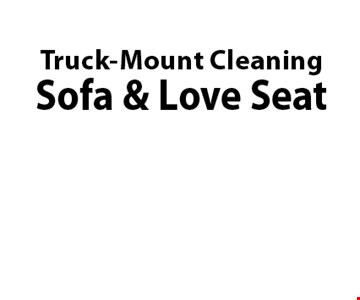 $99.99* Truck-Mount Cleaning Sofa & Love Seat.