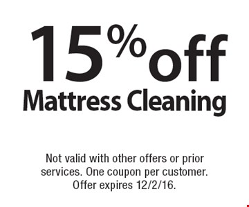 15% off mattress cleaning. Not valid with other offers or prior services. One coupon per customer.Offer expires 12/2/16.