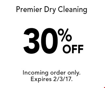 30% OFF Premier Dry Cleaning. Incoming order only.Expires 2/3/17.