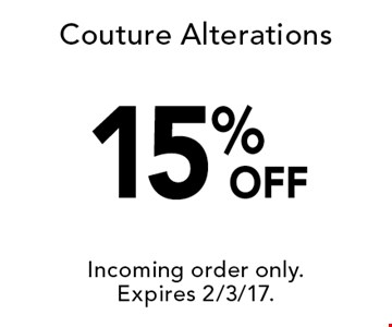 15% OFF Couture Alterations. Incoming order only.Expires 2/3/17.