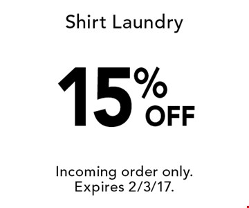 15% OFF Shirt Laundry. Incoming order only.Expires 2/3/17.