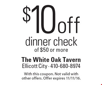 $10 off dinner check of $50 or more. With this coupon. Not valid with other offers. Offer expires 11/11/16.